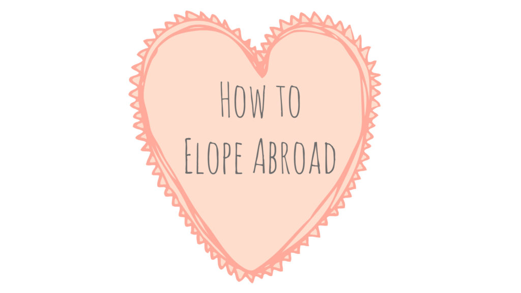 How to Elope Abroad